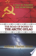The Road of Bones to the Arctic Gulag