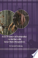 Male Prisoners of Karnataka : An Outline with Social Work Perspectives