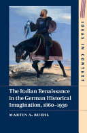 The Italian Renaissance in the German Historical Imagination
