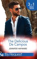 The Delicious De Campos  The Divorce Party  The Delicious De Campos  Book 1    An Exquisite Challenge   The Truth About De Campo  Mills   Boon By Request