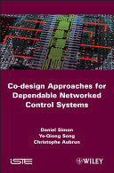 Co design Approaches to Dependable Networked Control Systems