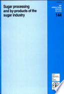 Sugar Processing and By-products of the Sugar Industry