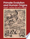 Primate Evolution And Human Origins