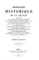 Dictionnaire historique de la France, contenant pour l'histoire civile, politique et littéraire, la biographie