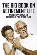 The Big Book On Retirement Life