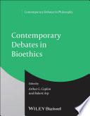 Contemporary Debates in Bioethics