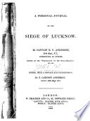 A Personal Journal Of The Seige Of Lucknow