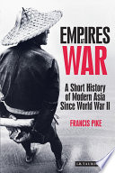 Empires at War  : A Short History of Modern Asia Since World War II