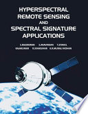 Hyperspectral Remote Sensing and Spectral Signature Applications Book