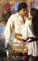 Trahison et passion (Harlequin Les Historiques)