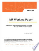 Overfitting in Judgment based Economic Forecasts  The Case of IMF Growth Projections