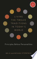 Living the Twelve Traditions in Today s World Book