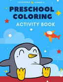 Preschool Coloring Activity Book  Learning to Color  Reading  Writing  Tracing and Practice Spelling Easy English Sight Word  Abc  Numbers  Animals Fo