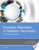 Complex Disorders in Pediatric Psychiatry