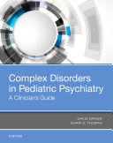 Complex Disorders in Pediatric Psychiatry