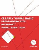 Clearly Visual Basic  Programming with Microsoft Visual Basic 2010