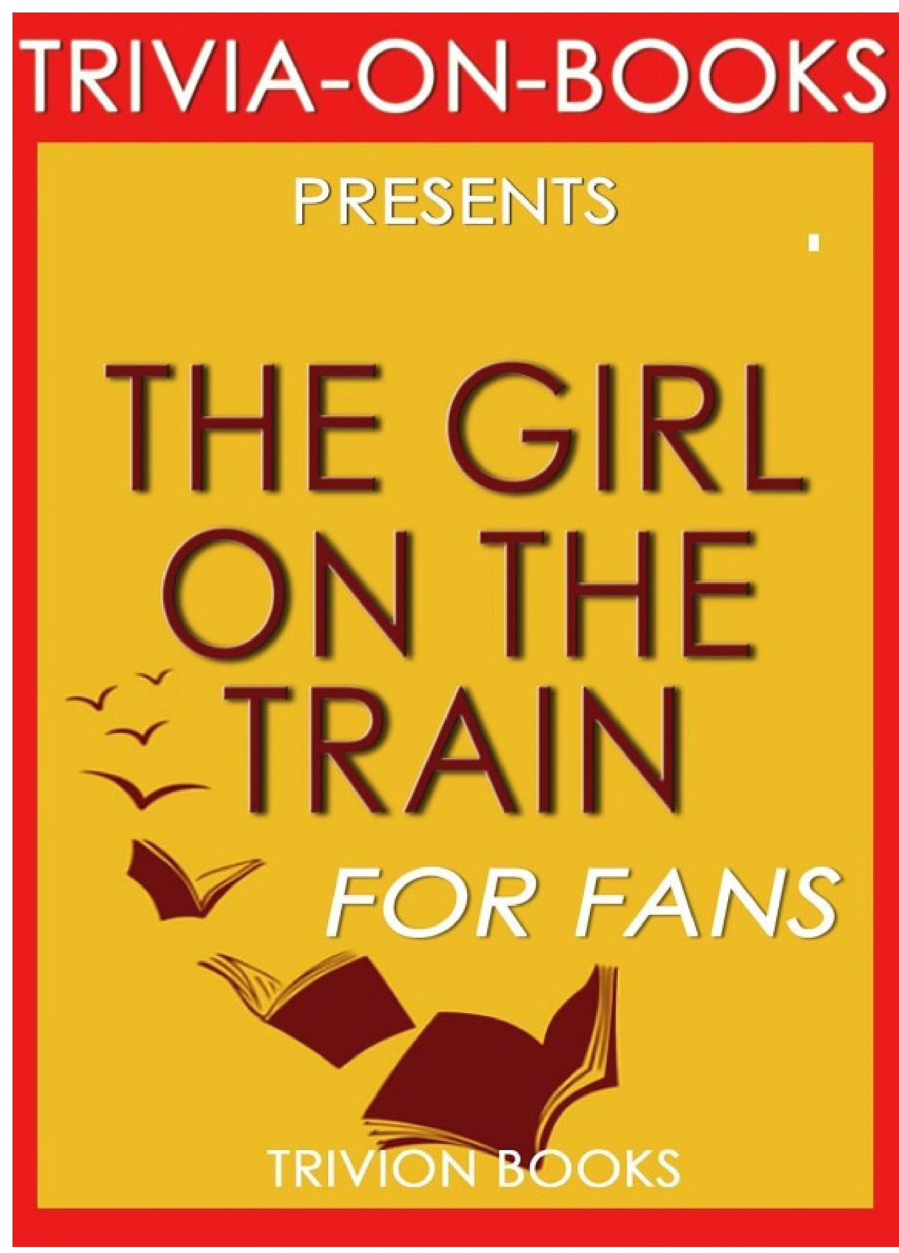 The Girl on the Train  A Novel by Paula Hawkin  Trivia On Books