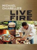 Michael Chiarello s Live Fire