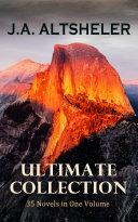 J A  ALTSHELER Ultimate Collection  35 Novels in One Volume