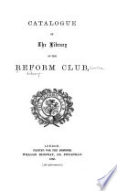 Catalogue of the Library of the Reform Club Book