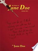 """My Name Is Jane Doe: Book Two"" by Jane Doe"