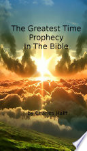 The Greatest Time Prophecy In The Bible