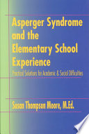 Asperger Syndrome and Difficult Moments: Practical Solutions