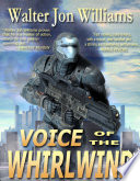 """""""Voice of the Whirlwind"""" by Walter Jon Williams"""