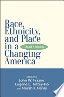 Race  Ethnicity  and Place in a Changing America  Third Edition Book