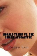 Donald Trump Vs The Zombie Apocalypse