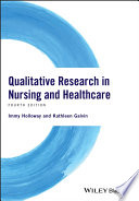 """""""Qualitative Research in Nursing and Healthcare"""" by Immy Holloway, Kathleen Galvin"""