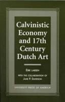 Calvinistic Economy and 17th Century Dutch Art