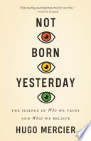 link to Not born yesterday : the science of who we trust and what we believe in the TCC library catalog