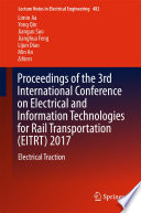 Proceedings of the 3rd International Conference on Electrical and Information Technologies for Rail Transportation  EITRT  2017 Book