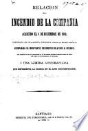 Relacion del incendio de la Compañia acaecido el 8 de Diciembre de 1863. Precedida de una reseña histórica sobre el mismo Templo, etc