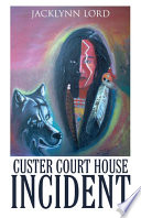 Custer Court House Incident Book PDF