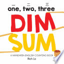 One  Two  Three Dim Sum  A Mandarin English Counting Book