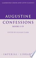 Augustine: Confessions Books I-IV