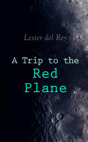 A Trip to the Red Plane Online Book