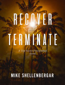 RECOVER AND TERMINATE