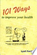 101 Ways to Improve Your Health