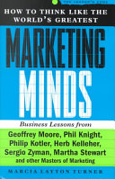 How to Think Like the World s Greatest Marketing Minds