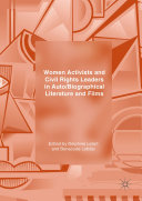 Women Activists and Civil Rights Leaders in Auto Biographical Literature and Films