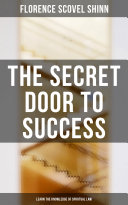 The Secret Door to Success  Learn the Knowledge of Spiritual Law