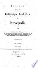 Versuch über die keilförmigen Inschriften zu Persepolis. Mit ... Kupfern