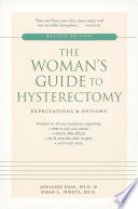 The Woman's Guide to Hysterectomy  : Expectations and Options