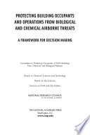 Protecting Building Occupants and Operations from Biological and Chemical Airborne Threats