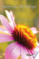 """""""Ayurvedic Herbology East & West: The Practical Guide to Ayurvedic Herbal Medicine"""" by Vasant Lad, Vishnu Dass"""