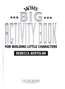 Mom s Big Activity Book for Building Little Characters