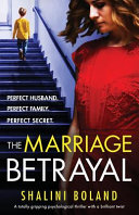 The Marriage Betrayal  A Totally Gripping and Heart stopping Psychological Thriller Full of Twists